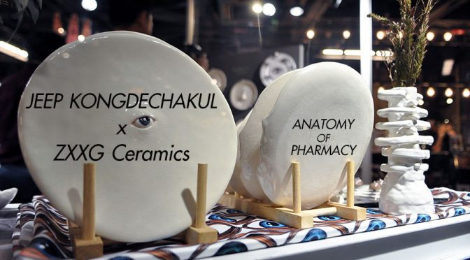 JEEP KONGDECHAKUL x ZXXG Ceramics - ANATOMY OF PHARMACY